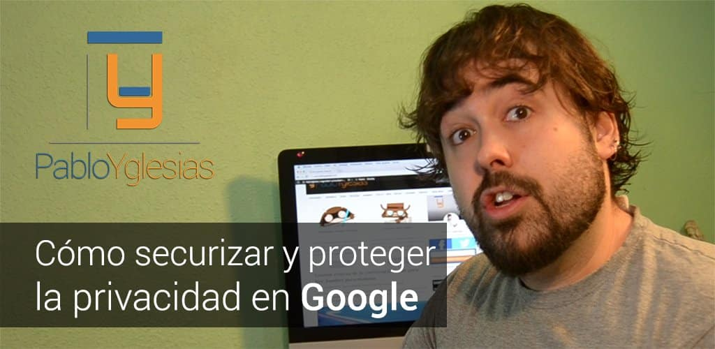 PabloYglesias Google Privacy